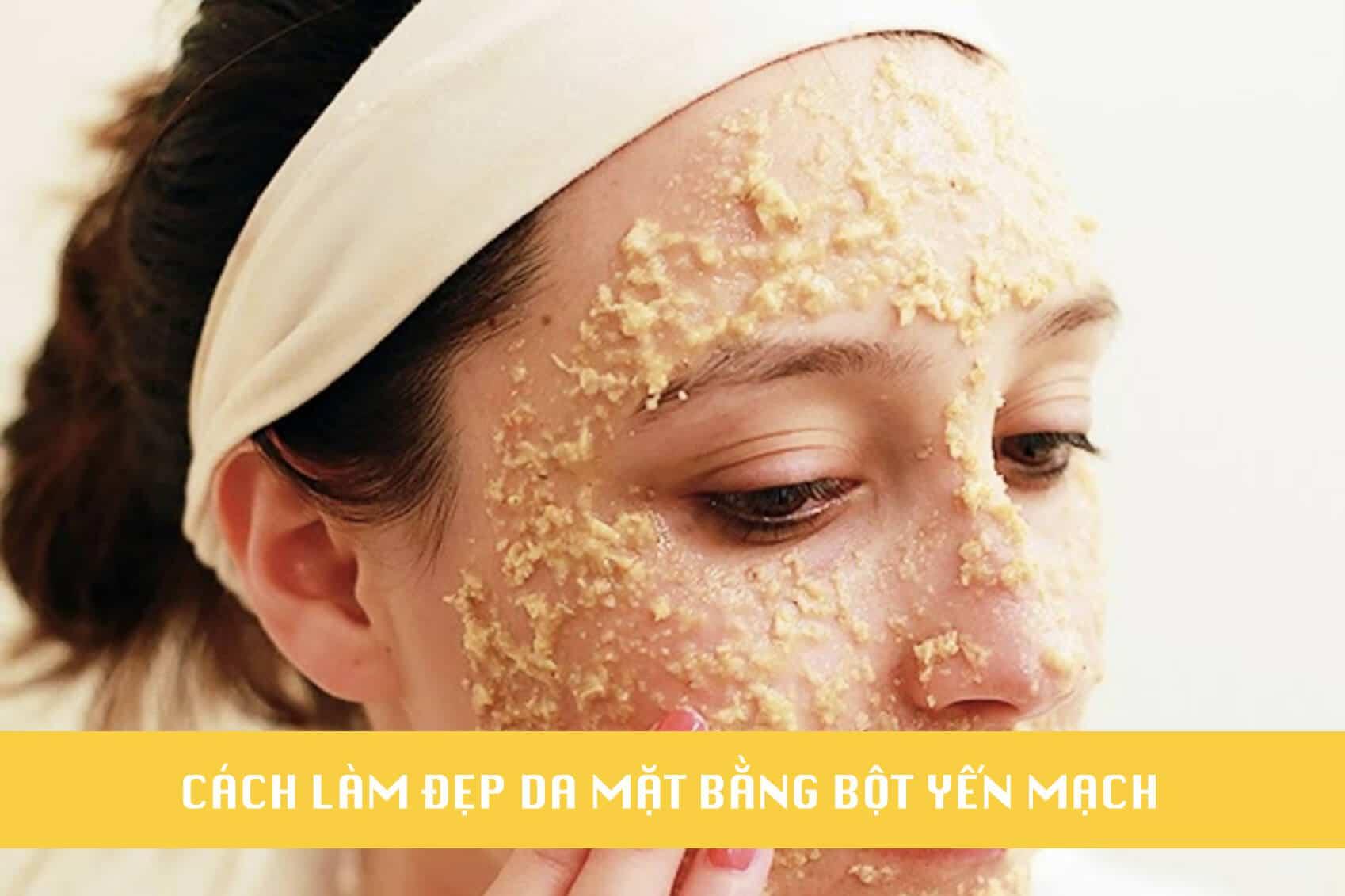 cách làm đẹp da mặt bằng bột yến mạch