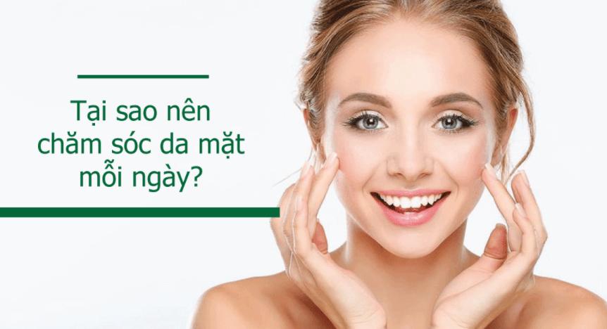 Chăm sóc da mặt mỗi ngày là điều cực kỳ cần thiết